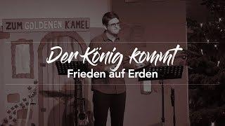 Der König kommt - Frieden auf Erden - Lukas 2.8-14 - Maiko Müller