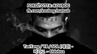 Taeyang 태양: 버리고 throw away [magyarul] kovbog