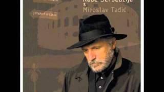 Download Rade Serbedzija & Miroslav Tadic - 2010 - Sedamdeset i dva dana MP3 song and Music Video