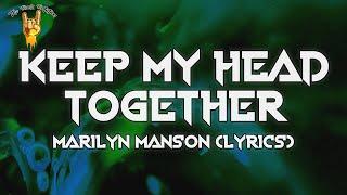 Marilyn Manson - KEEP MY HEAD TOGETHER (Lyrics) | The Rock Rotation