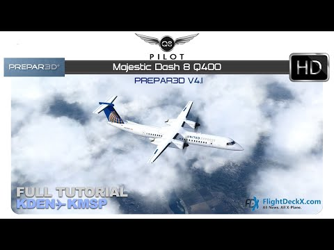 [Prepar3D] Majestic Dash 8 Q400 | Full Tutorial |  KDEN ✈ KMSP
