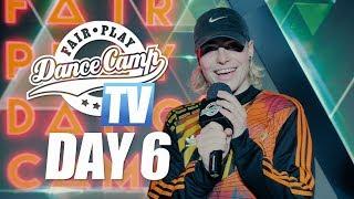 Fair Play Dance Camp 2018 | Day 6 [FAIR PLAY TV]