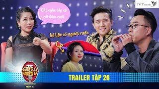 Giọng Ải Giọng Ai 4 | Trailer Tập 26: Trấn Thành, Trường Giang lỡ lời tiết lộ Lê Lộc sắp đám cưới