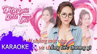 Wendy Thảo - Đừng Nói Yêu Tôi [Karaoke]