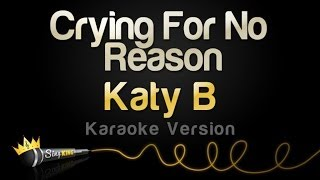 Katy B - Crying For No Reason (Karaoke Version)