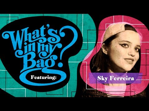 Sky Ferreira - What's In My Bag?