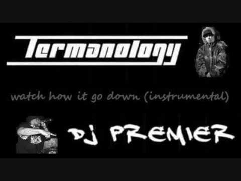 DJ Premier Instrumental- Termanology: Watch How It Go Down -REAL Hip Hop!
