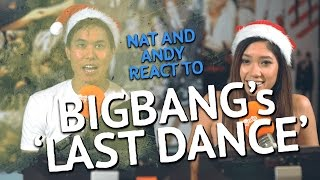 Video BigBang's 'Last Dance' - Nat & Andy React download MP3, 3GP, MP4, WEBM, AVI, FLV Maret 2018