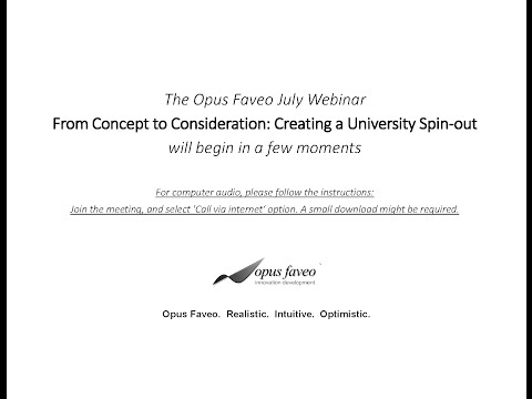 Opus Faveo July Webinar - From Concept to Consideration:  Creating a University Spin-out