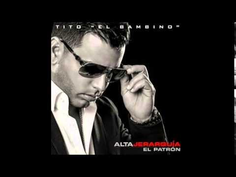 Tito El Bambino - Alta Jerarquia 2014 Album Completo