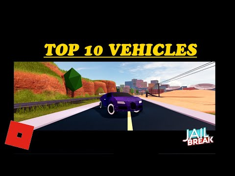 Top 10 Best Vehicles To Buy In Jailbreak