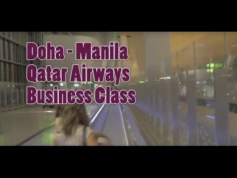 Doha - Manila | DOH MNL | QatarAirways B777 Business Class