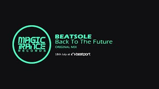 Beatsole - Back To The Future (Original Mix) [Magic Trance]