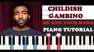Childish Gambino - Me And Your Mama (Piano Tutorial + FREE PIANO SHEET)