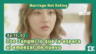 [#MarriageNotDating]Ep.13-02   Jangmi lo que le espera al empezar de nuevo #Entretenimientokoreano