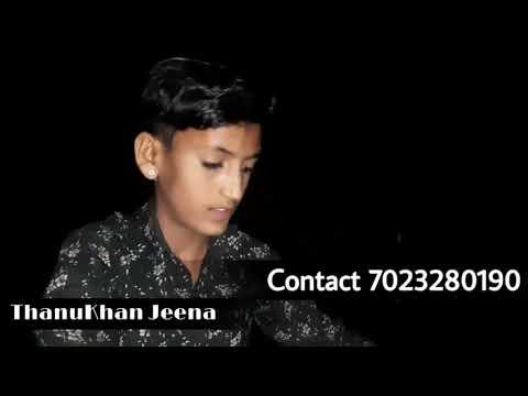 Thanu Khan Jeena ।।शानदार लोकगीत