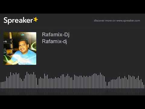 Rafamix-dj (made with Spreaker)