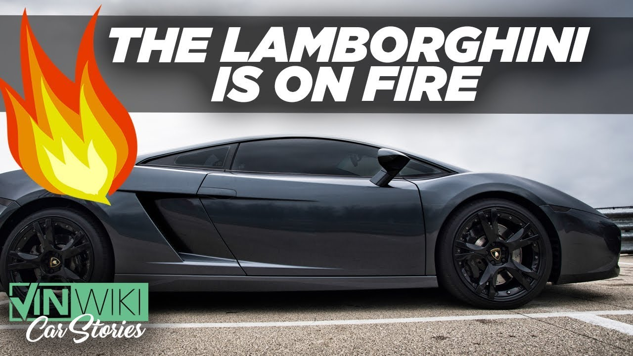 The Lamborghini Is On Fire!