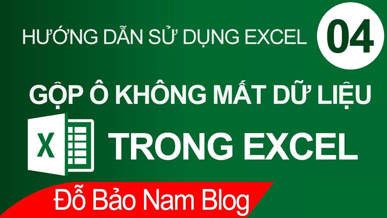 Học Excel cơ bản online #4: Cách gộp ô trong Excel không mất dữ liệu