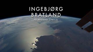 Ingebjørg Bratland - På Avstand (Lyrics)