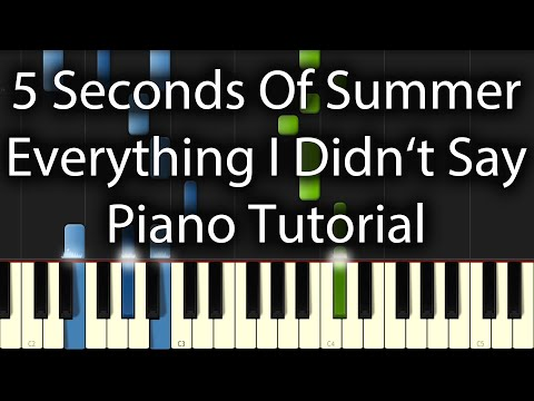 5 Seconds Of Summer  Everything I Didnt Say Tutorial How To Play On Piano