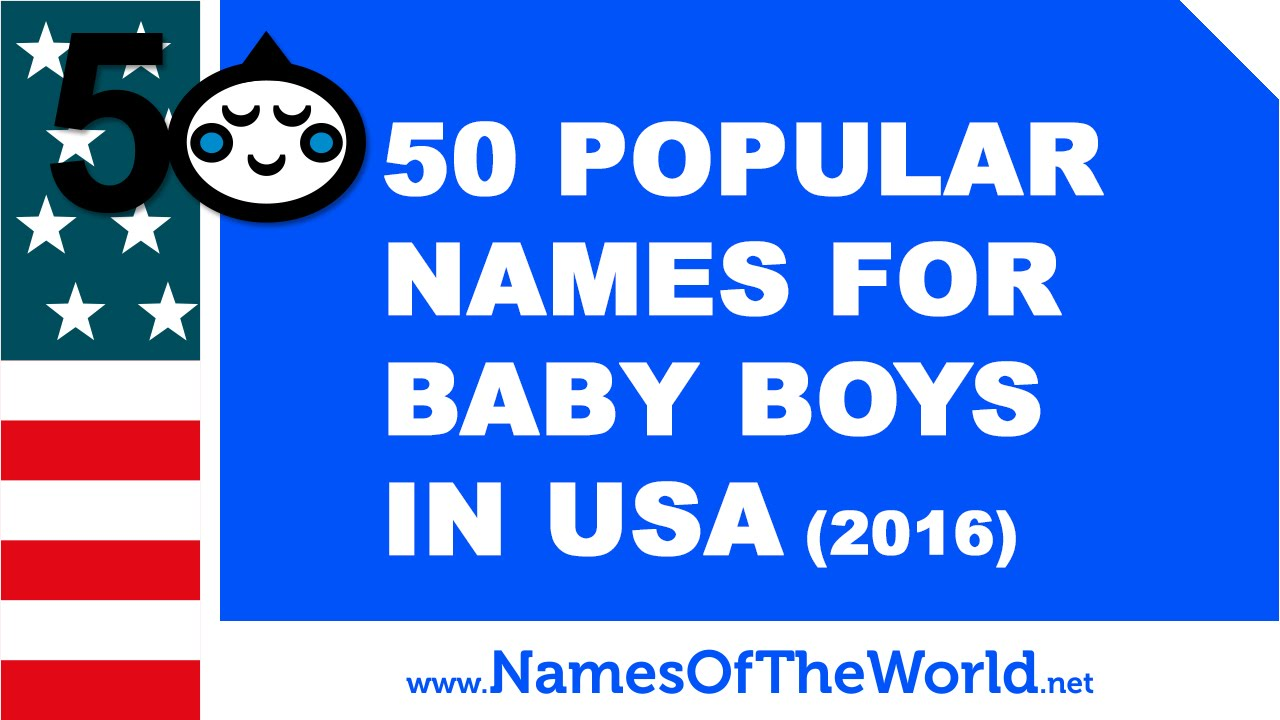 50 Popular Names For Baby Boys In USA 2016