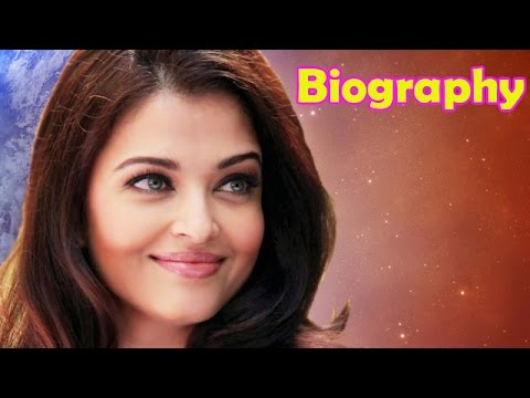 Aishwarya Rai - Biography