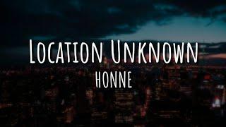 Honne - Location Unknown  (Lyrics)