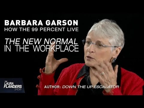 Barbara Garson: The New Normal in the Workplace