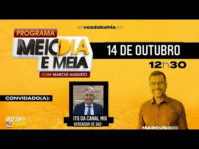 Programa Meio Dia e Meia com Ito da Kanal Mix vereador de Santo Antônio de Jesus/BA