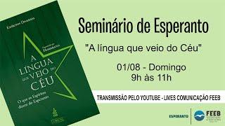 """Seminário de Esperanto – """"A lingua que veio do Céu"""""""