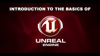 Introduction to the basics of Unreal Engine 4