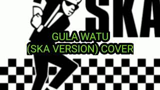 GULA WATU (SKA VERSION) cover