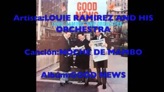 "LOUIE RAMIREZ AND HIS ORCHESTRA-NOCHE DE MAMBO-Dj""Cumbanchero""Madrid."