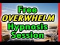 Free STOP OVERWHELM Hypnosis Session