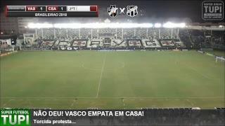 Vasco 1 x 1 Ceará - 19ª RODADA - Brasileirão - 20/08/2018 - AO VIVO