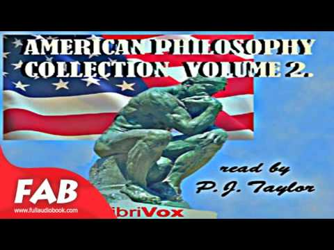 American Philosophy Collection Vol  2 Full Audiobook by VARIOUS  by Non-fiction