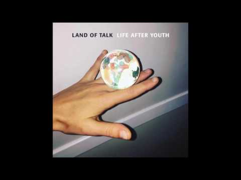 Land of Talk - Life After Youth (Full Album)