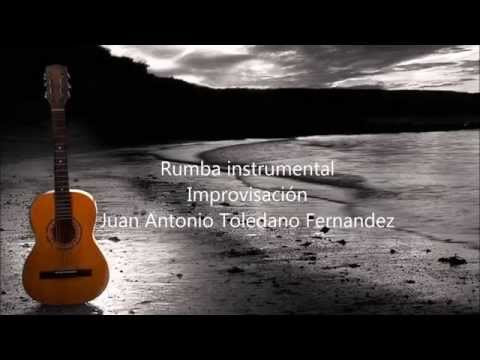 Instrumental Rumba Guitar Music - Juan Antonio Toledano Fernández
