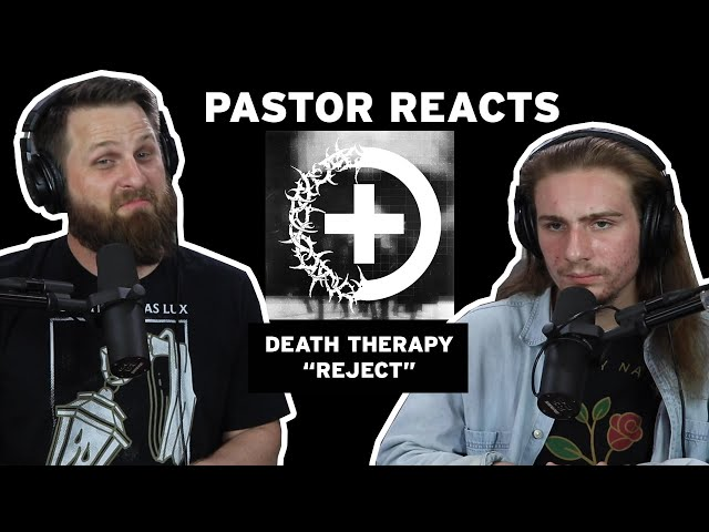 Death Therapy Reject // Pastor Rob Reaction // Lyrical Analysis