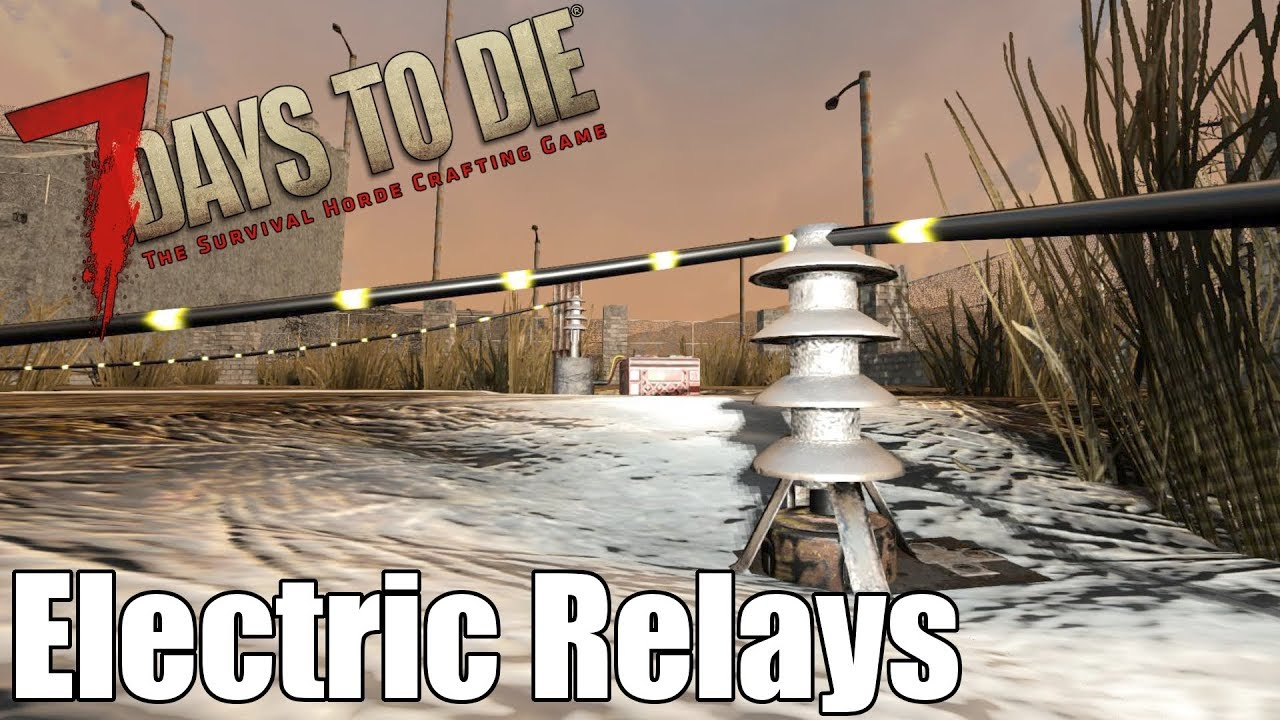 7 Days To Die Electric Relays How Far Can Extend Alpha Electromagnetic Relay Tutorial 7daystodie Cappnation