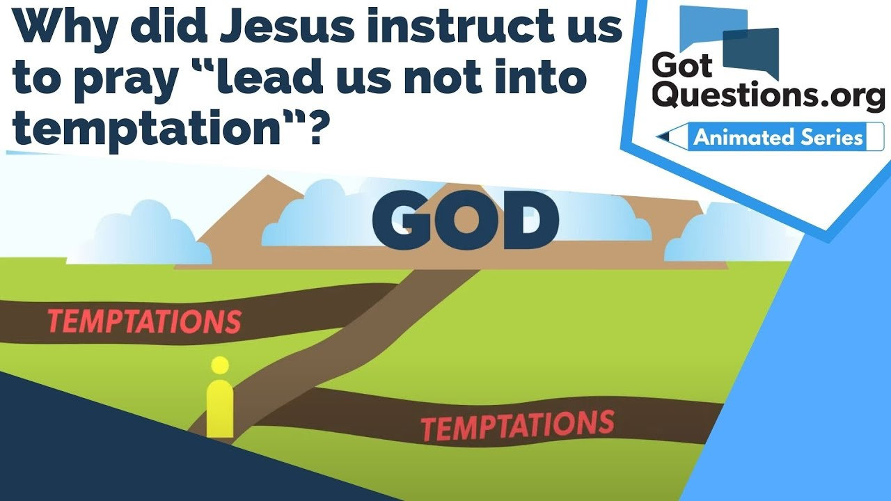 """Download Why did Jesus instruct us to pray """"lead us not into temptation""""?"""