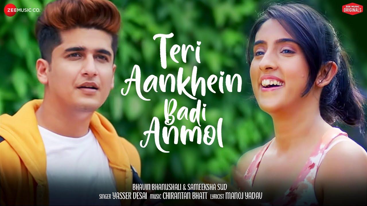 Download Teri Aankhein Badi Anmol |Bhavin & Sameeksha| Yasser, Chirantan Bhatt , Manoj Y| Zee Music Originals