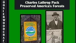Charles Lathrop Pack preserved America's Forests