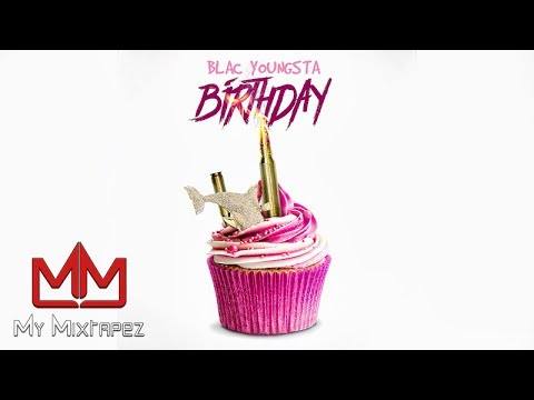Blac Youngsta - Birthday(Young Dolph Diss) [ My Mixtapez Exclusive - Audio]