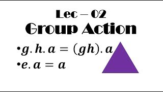 Lec - 02 Group Action