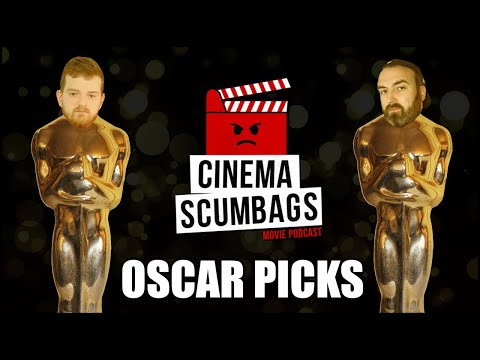 OSCAR PICKS! - Cinema Scumbags Podcast (#143)