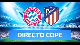 (SOLO AUDIO) Directo del Real Madrid 2-3 Shakthar y Bayern 4-0 Atlético en Tiempo de Juego COPE
