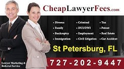 Cheap Lawyers St Petersburg FL, Cheap Lawyer Fees St Petersburg FL