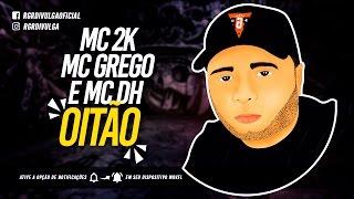 MC 2K MC GREGO & MC DH  - OITÃO (MANO DJ) LANÇAMENTO 2017